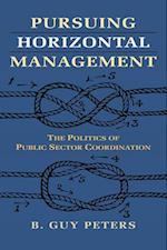 Pursuing Horizontal Management af B. Guy Peters