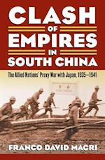 Clash of Empires in South China (Modern War Studies)