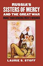 Russia's Sisters of Mercy and the Great War (Modern War Studies)