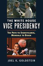 The White House Vice Presidency
