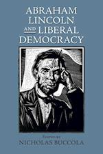 Abraham Lincoln and Liberal Democracy (American Political Thought)