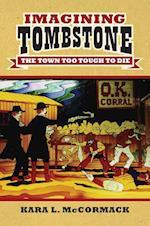 Imagining Tombstone (Culture America)