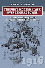 The First Modern Clash over Federal Power (American Presidential Elections)