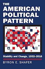 The American Political Pattern (Studies in Government and Public Policy)