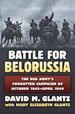 The Battle for Belorussia (Modern War Studies (Hardcover))
