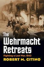 The Wehrmacht Retreats (Modern War Studies)
