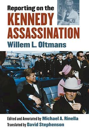 Bog, hardback Reporting on the Kennedy Assassination af Willem L. Oltmans
