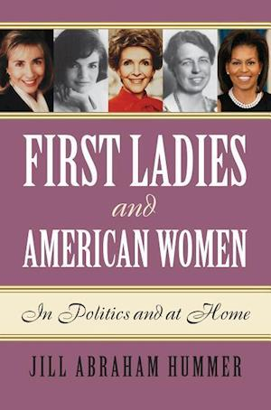 Bog, hardback First Ladies and American Women af Jill Abraham Hummer