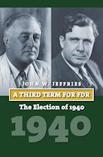 A Third Term for FDR (American Presidential Elections)