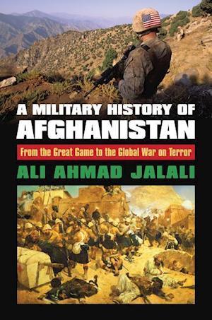 Bog, hardback A Military History of Afghanistan af Ali Ahmad Jalali