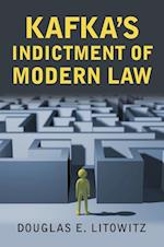 Kafka's Indictment of Modern Law