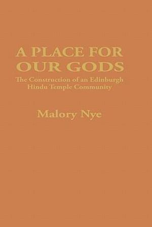 A Place for Our Gods: The Construction of an Edinburgh Hindu Temple Community