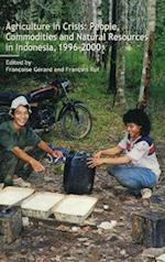 Agriculture in Crisis: People, Commodities and Natural Resources in Indonesia 1996-2001 af Francois Ruf, Francois Gerard