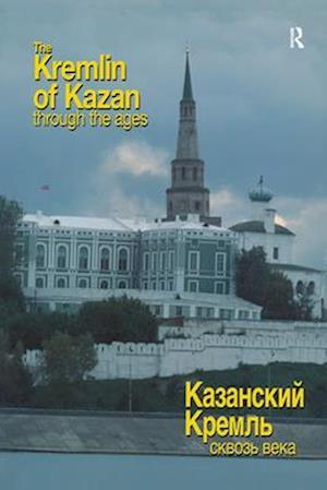 The Kremlin of Kazan Through the Ages