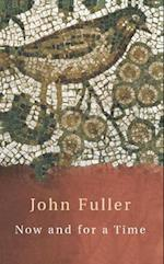 Now and for a Time af John Fuller