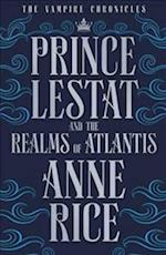 Prince Lestat and the Realms of Atlantis af Anne Rice