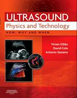 Ultrasound Physics and Technology (How, Why and When)