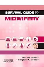 Survival Guide to Midwifery (A Nurse's Survival Guide)