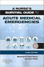 A Nurse's Survival Guide to Acute Medical Emergencies (A Nurse's Survival Guide)