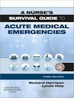 Nurse's Survival Guide to Acute Medical Emergencies (A Nurse's Survival Guide)