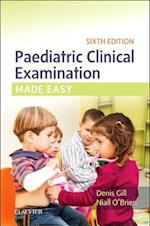 Paediatric Clinical Examination Made Easy (Made Easy)