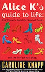 Alice K's Guide to Life af Caroline Knapp