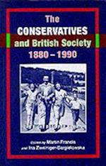 The Conservatives and British Society 1880-1990