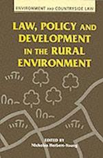 Law, Policy and Development in the Rural Environment (Environment & countryside law)