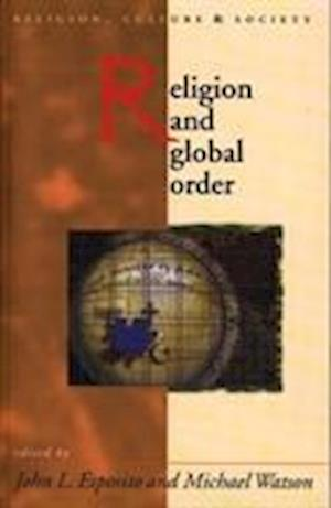 Bog, paperback Religion and Global Order af Michael Watson, John L Esposito
