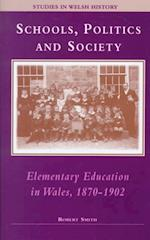 Schools, Politics and Society (Studies in Welsh History S)