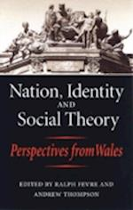 Nation, Identity and Social Theory af Ralph Fevre, Andrew Thompson