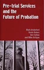 Pre-trial Services and the Future of Probation