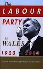 The Labour Party in Wales 1900-2000 af Chris Williams, Deian R Hopkin, Duncan Tanner