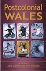 Postcolonial Wales af Jane Aaron, Chris Williams