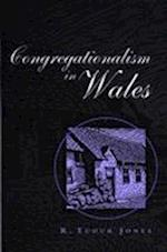 Congregationalism in Wales (Bangor History of Religion S)