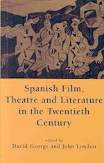 Spanish Film, Theatre and Literature in the Twentieth Century af John London, David George