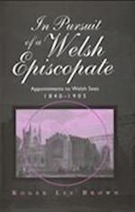 In Pursuit of a Welsh Episcopate (Bangor History of Religion S)