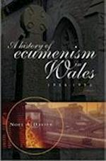 A History of Ecumenism in Wales, 1956-1990