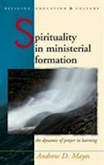 Spirituality in Ministerial Formation (Religion, Education and Culture)