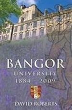 Bangor University 1884-2009