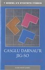 Casglu Darnau'r Jig-so (Y meddwl ar Dychymyg Cymreig)