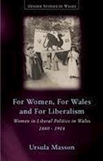 For Women, For Wales and For Liberalism (Gender Studies in Wales)