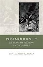 Postmodernity in Spanish Fiction and Culture (Iberian and Latin American Studies)