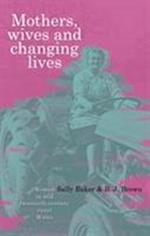 Mothers, Wives and Changing Lives af Sally Baker, B J Brown