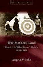 Our Mothers' Land (Gender Studies in Wales)
