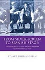 From Silver Screen to Spanish Stage (Iberian and Latin American Studies)