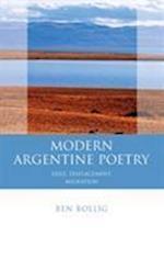 Modern Argentine Poetry (Iberian and Latin American Studies)