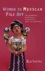 Women in Mexican Folk Art (Iberian and Latin American Studies)
