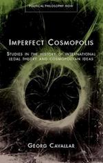 Imperfect Cosmopolis (Political Philosophy Now)