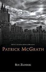 Patrick McGrath (Gothic Authors: Critical Revisions)